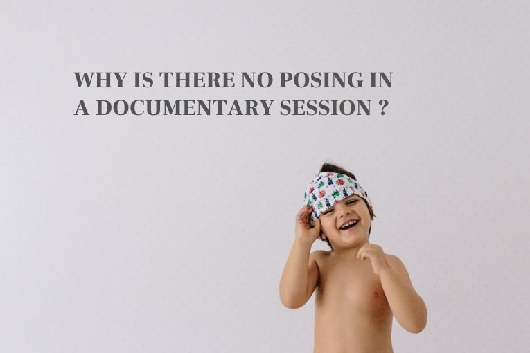 why is there no posing in a documentary session